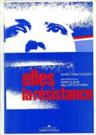 Guerre 39 45 : Elles La Résistance Par Marie-Louise Coudert - Guerre 1939-45