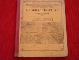 Géographie-Atlas Du Cours Supérieur 1920 Par Une Réunion De Professeurs, Alfred Mame Tours - Cartes/Atlas