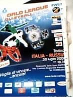 PALLAVOLO VOLLEY  WORD LEAGUE VOLLEYBALL 2006 ITALIA RUSSIA A TORINO N2006 EB9242 - Volleyball
