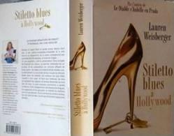Stiletto Blues à Hollywood Lauren Weisberger éd. De Noyelles 2010 France-Loisirs Trad. Ch.Barbaste CPI - Fleuve Noir