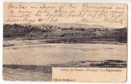 AMERICA PERU HILL DE PASCO PAMPAS THE HOPE OLD POSTCARD 1906. WITHOUT STAMP - Peru