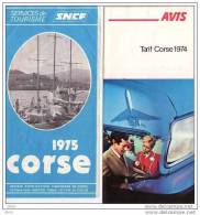 CORSE - 2 Dépliants   - Service De Tourisme SNCF  Tarif Des Excursions 1975 -  Tarifs AVIS  1974 - Transportation