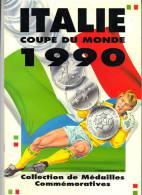 ITALIE  FOOTBALL MEDAILLES COMMEMORATIVES COUPE DU MONDE 1990. - Italie