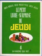 LA VACHE QUI RIT - Le Petit Livre Surprise Du Jeudi 4 - Werbung