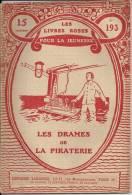 Les Livres Roses Pour La Jeunesse - Les Drames De La Piraterie : N° 193 - Par Charles Guyon - 1917 - Livres, BD, Revues