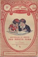 Les Livres Roses Pour La Jeunesse - Nouvelles Et Recits Des Monts Du Jura : N° 568 - Par Maurice Farney- 1933 - Livres, BD, Revues