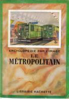 OUVRAGE LE METROPOLITAIN - Encyclopédie Par L´image - Photographs