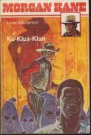 MORGAN KANE.   Ku-Klux-Klan.     Louis Maesterson.      Western. N°4. - Bücher, Zeitschriften, Comics