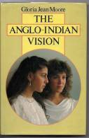 INDIA - BOOK - THE ANGLO INDIAN VISION - SIGNED GLORIA MOORE - Cultural