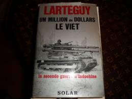 Un Million De Dollars Le Viet Le2guerre D Indochine Solar Larteguy - Bücher, Zeitschriften, Comics
