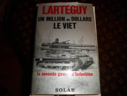Un Million De Dollars Le Viet Le2guerre D Indochine Solar Larteguy - Boeken, Tijdschriften, Stripverhalen