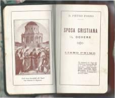 1930  LA SPOSA CRISTIANA -PREFAZIONE DI PAPA GIOVANNI XXIII  DELEGATO APOSTOLICO IN BULGARIA - LIBRO DI 176 PAGINE - Religione