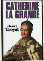CATHERINE LA GRANDE, Auteur Henri Troyat. - Biografie