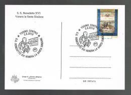 BENEDETTO XVI - VISITA A TORINO *SACRA SINDONE* - ANNULLO SPECIALE 2.5.2010 - CARTOLINA - - Papi