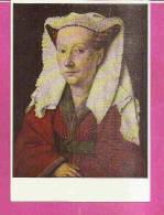 ** Jean VAN EYCK *1390 +1440 **   -    * PORTRAIT DE LA FEMME DU PEINTRE *   -   Editeur : CORTEN De Bruxelles   N°162 - Paintings