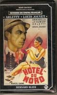 K7,VHS.René Chateau.HOTEL DU NORD. ARLETTY, LOUIS JOUVET, Film De Marcel CARNE - Comedy
