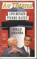K7, VHS. Théâtre. FOLLE AMANDA. Line RENAUD, Pierre HATET. NEUVE S/cello - Comedy