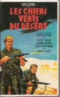 K7, VHS. LES CHIENS VERTS DU DESERT. Ken CLARK, Horst FRANK, Gianni RIZZO - Action, Aventure