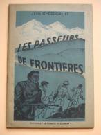 @ LES PASSEURS DE FRONTIERES, Jean PERRIGAULT, 1945 @ - Books