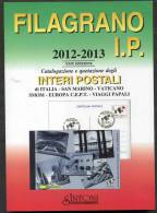 2012-13 Catalogo Filagrano Interi Postali Area Italiana Vedasi Copertina, Prezzo Copertina Euro 20,00 - Italia