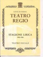 PARMA, TEATRO REGIO, STAGIONE LIRICA  1983-84, CALENDARIO DEGLI SPETTACOLI, ABBONAMENTI, PREZZI, - Manifesti & Poster
