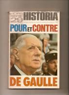 Général De Gaulle/Pour Et Contre/Historia/Numéro Hors Série//1973   LIV18 - Libros, Revistas, Cómics