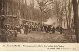 CPA MILITARIA GUERRE DE 1914-18 - Un Campement D'artillerie Dans Les Bois De Woevre - War 1914-18