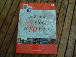 Livre : Le Tour Du XXe Siècle En 80 Timbres - Sans Timbres - En Langue Français - Etat Parfait !!! - Non Classés