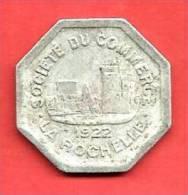 SOCIETE Du  COMMERCE , LA ROCHELLE , 1922 , 25 Cts. - Monetary / Of Necessity