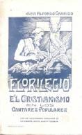 FLORILEGIO EL CRISTIANISMO EN LOS CANTARES POPULARES - DE LOS CANCIONEROS POPULARES DE CATAMARCA SALTA JUJUY Y TUCUMAN - Religion & Occult Sciences