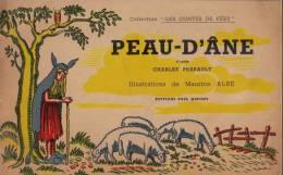 Peau D' Ane . D' Après Charles Perrault . Illustrations De Maurice Albe . - Autres