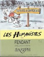 """39 - Les Humanistes Par Pécub Intelligence  """" Fendant Cave Taillefer Sierre"""" - Humour"""