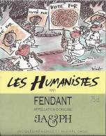 """43 - Les Humanistes Par Pécub Vote For  """" Fendant Cave Taillefer Sierre"""" - Humour"""