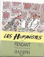 """46 - Les Humanistes Par Pécub Genius """" Fendant Cave Taillefer Sierre"""" - Humour"""
