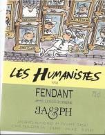 """49 - Les Humanistes Par Pécub Tabeaux Van Gogh, Einstein ... """" Fendant Cave Taillefer Sierre"""" - Humour"""