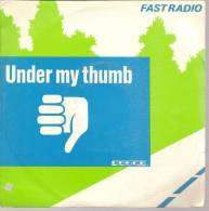"45 Tours SP - FAST RADIO   - ARABELLA 105173  "" UNDER MY THUMB "" + 1 - Vinyl Records"