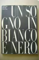 PFB/31 Aspesi-Fallai-Sanna UN SOGNO IN BIANCO E NERO/CALCIO JUVENTUS CALCIATORI - Books