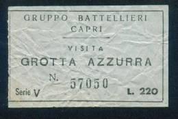 D241 / Tickets Billets - Gruppo Battellieri Capri , VISITA GROTTA AZZURRA LIRI 220 - Italia Italy Italie Italien Italie - Billets D'embarquement De Bateau