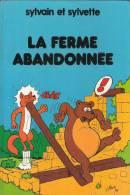 SYLVAIN ET SYLVETTE LA FERME ABANDONNEE J.L PESCH M.CUVILLIER - Sylvain Et Sylvette