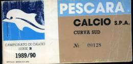 Abbonamento Del Pescara Calcio  Curva  Sud-annata1989/90  Serie B  Usato - Biglietti D'ingresso