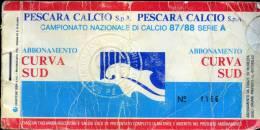 Abbonamento Del Pescara Calcio  Curva  Sud-annata1987/88  Serie A Usato - Biglietti D'ingresso