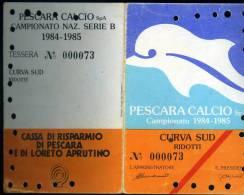 Abbonamento Del Pescara Calcio  Curva  Sud-annata1984/85 Campionato B - Biglietti D'ingresso