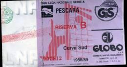 Biglietto Ingresso  Pescara  Riserva  B   Campionato Di  Serie  A  1988/89  Curva  Sud - Biglietti D'ingresso