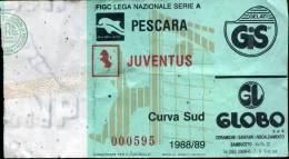 Biglietto Ingresso  Pescara Juventus   Campionato Di  Serie  A  1988/89  Curva  Sud - Biglietti D'ingresso