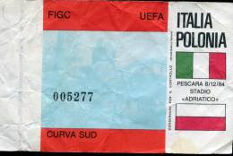 Biglietto  D´ingresso  Partita  Italia  Polonia  Giocata  A  Pescara 8/12/ 1984  Curva Sud - Biglietti D'ingresso