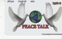 Carte Prépayée Internationale - PEACE TALK - 7,50 € - Frankrijk