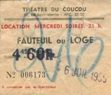THEATRE DU COUCOU, Paris -  Ticket De Fauteuil Ou Loge - 6 Juillet 1955 - Tickets - Vouchers