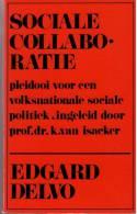 Delvo, Edgard, Sociale Collaboratie. Pleidooi Voor Een Volksnationale Sociale Politiek - Guerre 1939-45