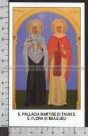 Xsa-10483 S. Santa PALLADIA MARTIRE DI TAVIO E S. FLORA DI BEAULIEU Santino Holy Card - Religión & Esoterismo