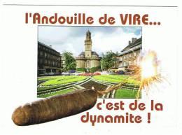 14- Vire -capitale  De L'andouille  -l'andouille De Vire C'est De La Dinamite ! - Vire